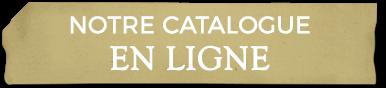 Notre catalogue en ligne